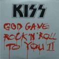 God Gave Rock'N Roll To You Ⅱ / ゴッド・ゲイヴ・ロックン・ロール・トゥー・ユーⅡ (KISS / キッス)1991