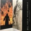 「BILL VIOLA MICHELANGELO Life Death Rebirth 」「The Renaissance Nude」 王立芸術院