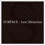 『CD Review:SURFACE「Last Attraction」』の画像