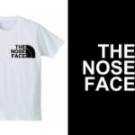 「ノースフェイス」のTシャツかと思ったら「ノーズ(鼻)フェイス」のTシャツが登場!