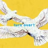 『Mr.Children新曲「turn over?」ダウンロード&サブスクリプション配信スタート!』の画像